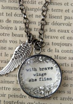 with brave wings she flies necklace.reminds of a very brave lady who went to be with Jesus! Diy Jewelry, Jewelry Box, Jewelry Accessories, Jewelry Making, Grunge Accessories, Resin Jewlery, Vintage Jewelry, The Bling Ring, Bling Bling