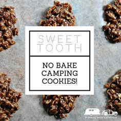 """If you have a sweet tooth and love to bake, camping may present a few obstacles. Luckily, we have a recipe for """"No Bake Camping Cookies"""" that is sure to meet the needs of any camper who is craving confections in the great outdoors. Try it out this weekend! http://www.highwaywestvacations.com/no-bake-camping-cookies/"""