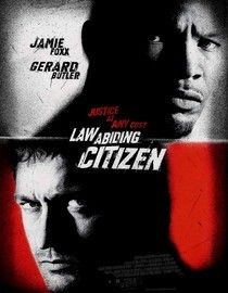 Law Abiding Citizen (2009) Traumatized by the atrocious murders of his wife and daughter -- and the flawed justice system that set the killers free -- Clyde Shelton gives in to his rage and sets out on a course of vengeance. Jamie Foxx, Gerard Butler, Colm Meaney...18b