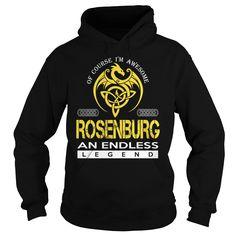 Of Course I'm Awesome ROSENBURG An Endless Legend Name Shirts #Rosenburg