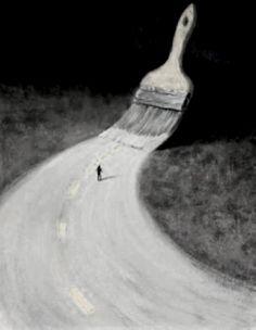 Era como si con una brocha gigante pintase mi camino a seguir a través de la fría noche.