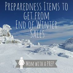 winter sale Preparedness Items to get in End of Winter Sales - Mom with a PREP Homestead Survival, Camping Survival, Survival Prepping, Survival Skills, End Of The World, In This World, End Of Winter, Winter Storm, In Case Of Emergency
