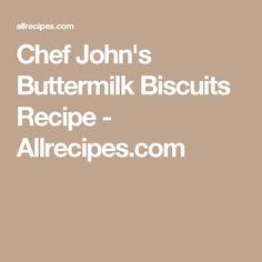 Chef John's Buttermilk Biscuits Recipe - Allrecipes.com