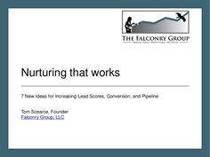 lead-nurturing-slideshare by The Falconry Group via Slideshare Customer Behaviour, Behavior, Lead Nurturing, Marketing Automation, Document Sharing, Scores, Content Marketing, Conversation, It Works