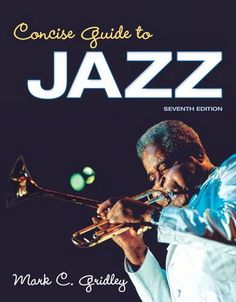 Concise Guide to Jazz (7th Edition) [Mark C. Gridley] on . *FREE* shipping on qualifying offers. <div> <div> <p> <b> <i>An introduction to jazz and how to listen to it</i> </b> </p> <p> </p> <p> </p> <p>Written by active jazz musician and jazz historian Mark Gridley</p></div></div>