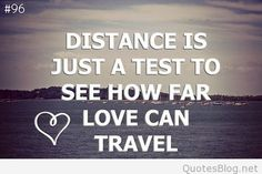 Distance is just a test to see how far love can travel. Description from inspireleads.com. I searched for this on bing.com/images