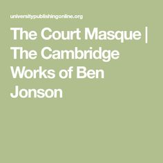 The Court Masque Ben Jonson, Class Notes, Reading Material, Cambridge, It Works, Learning, Future, Future Tense, Studying