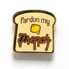 Pardon My French Pin