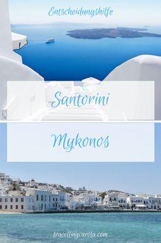 Santorini oder Mykonos, eine kleine Entscheidungshilfe