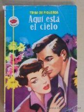 AQUI ESTA EL CIELO - TRINI DE FIGUEROA - AMAPOLA 122 - AÑO 1954 / 1ª EDIC - BUEN ESTADO