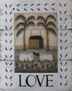 Hey, I found this really awesome Etsy listing at http://www.etsy.com/listing/57075428/love-a-signed-folk-art-sheep-print-by