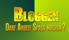 Bloggen – darf Arbeit Spass machen?