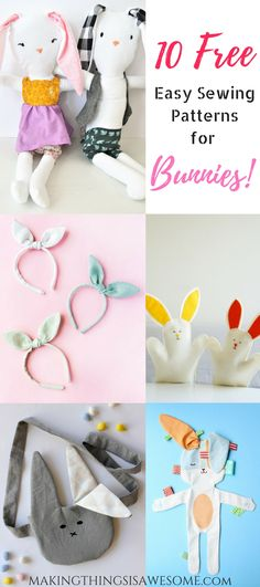 10 Free Easy Sewing Patterns for Bunnies! Round-up! - makingthingsisawesome.com #easysewingpatterns #sewing #sewingpattern #bunny #bunnies #roundup