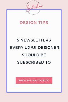 5 newsletters every UX/UI designer should be subscribed to #uxdesign #uidesign #designthinking #designtips