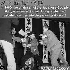 Assassination by samurai sword, 1960 - WTF fun facts