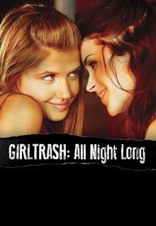 Girltrash 2014 Prime Video Lgbt Film Trailer Good Movies Lesbian