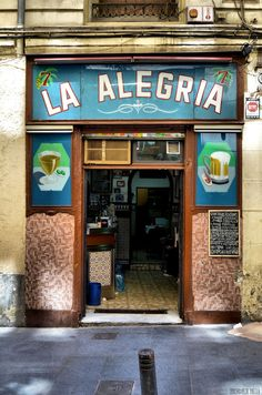 I wanna be banned from the La Alegria in Spain Barcelona Restaurants, Pubs And Restaurants, Storefront Signs, Housing Works, Foto Madrid, Shop Facade, Shop Fronts, Street Signs, Spain Travel