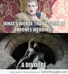 A Game Of Thrones divorce is very scary - Game Of Thrones Memes by marianne
