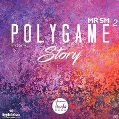 """#SORTIE : TODAYYYYYY  MrSM """" PolyGame Story 2"""" #WebadubRadio"""