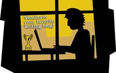 Do you have a favorite blog about writing? Great! Nominate it for the Best Writing Blog Award.
