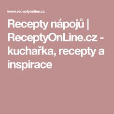 Recepty nápojů | ReceptyOnLine.cz - kuchařka, recepty a inspirace
