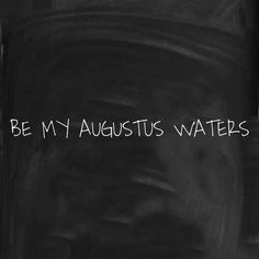This can not happen because he dies and it is tragic and you wouldn't want this in your life. But the Gus that everyone knows is sweet to Hazel Grace and is everything anyone wants in a guy. Forever more in there life. Long live Agustus Waters, who is Georgeous!!!!!!