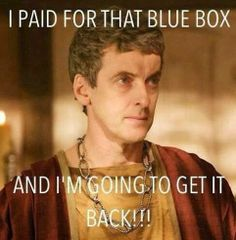 Peter Capaldi in Fires of Pompeii, Docotr Who. Great, now he's the next Doctor? He must've REALLY wanted that Tardis back...