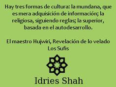 #sufis #sufismo #Hujwiri Hay tres formas de cultura: la mundana, que es mera adquisición de información; la religiosa, siguiendo reglas; la superior, basada en el autodesarrollo.  El maestro Hujwiri, Revelación de lo velado