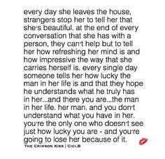 You lost her because of it.