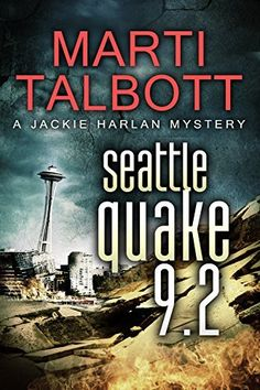 Seattle Quake 9.2 (A Jackie Harlan Mystery Book 1) by Marti Talbott, http://www.amazon.com/dp/B003XKNEOS/ref=cm_sw_r_pi_dp_PwPbub0AQPA13
