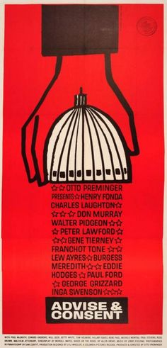 Saul Bass (1920-1996, American), 1962,  Movie poster for the political drama film 'Advise & Consent' based on the novel by Allen Drury, Directed by Otto Preminger, Starring Henry Fonda, Charles Laughton, Don Murray, 199 x 106.5 cm.