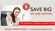 Now Save BIG on Web Hosting :  Get Godaddy Coupon & Promo Code  DOMAIN HOSTING EXPERTS  http://www.domainhostingexperts.com/godaddy_coupons.aspx