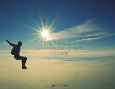 Life shrinks or expands in proportion to one's courage. #3d #3dp #3dprinting #quotes