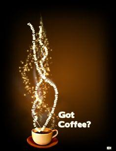 Got coffee....