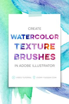 Create Watercolor Texture Brushes in Adobe Illustrator | video tutorial via @teelac