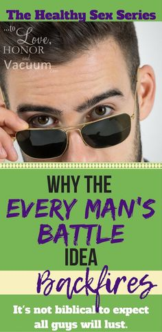 "Does ""Every Man's Battle"" Mean All Men Will Lust? A look at why it's unbiblical to think that lust will be  universal--and what we should really be expecting instead. via @sheilagregoire"
