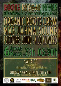 Jueves 6 de marzo, sala 33 Lavapies, Madrid: Roots Reggae Fever -organic roots crew -Mas Jahma Sound  -Psicovibes Sound -Nico Navarro