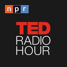 Download past episodes or subscribe to future episodes of TED Radio Hour by NPR for free.