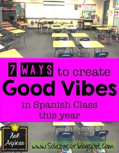 Sol Azúcar by Catharyn Crane: 7 ways to create GOOD VIBES in Spanish Class this year -- also has some neat ideas for activities throughout the year