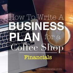 Coffee Shop Business Plan: Financials Section #dreamalatte
