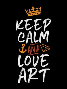 Shop Keep Calm Love Art Artist Painter Creative People Poster created by raindwops. Keep Calm Quotes, Change Quotes, Sign Quotes, True Quotes, Art Sayings, Teacher Posters, Cool Slogans, Artist Quotes, Creativity Quotes