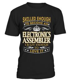 """# Electronics Assembler - Skilled Enough .  Special Offer, not available anywhere else!      Available in a variety of styles and colors      Buy yours now before it is too late!      Secured payment via Visa / Mastercard / Amex / PayPal / iDeal      How to place an order            Choose the model from the drop-down menu      Click on """"Buy it now""""      Choose the size and the quantity      Add your delivery address and bank details      And that's it!"""