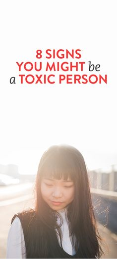 8 Signs You Might Be A Toxic Person