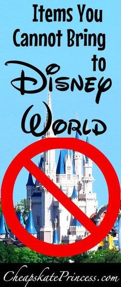 What Items Can You NOT Bring to Walt Disney World Theme Parks? - Walt Disney World - Items not allowed at Disney World, Disney World tips, plan a better Disney vacation, pack for Disne - Disney World Resorts, Disney World Tipps, Disney World Vacation Planning, Disney World Theme Parks, Disney World Florida, Disney World Parks, Disney Planning, Disney World Tips And Tricks, Disney Theme