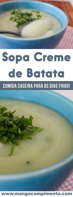 Receita de Sopa Creme de Batata - aproveite os dias frios para fazer uma comidinha bem quentinha! #receitas