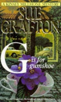 G Is for Gumshoe  (Kinsey Millhone, Bk 7) by Sue Grafton