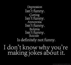 """""""I have crippling depression"""" """"I drink bleach"""" """"Kill yourself"""" """"I'm going to starve myself now""""  Please stop, I don't think you understand. This isn't a joke. Suffering is not a joke."""