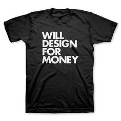 """""""Artsy design slogan in tightly kerned Helvetica"""" Typography T-Shirt by Words Brand T Shirt Designs, Vinyl Designs, Birthday Gif Funny, Slogan, Typographie T-shirt, J Dilla, Anna Wintour, Bugaboo, Tee Design"""