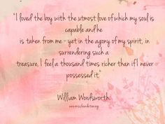 I loved the boy with the utmost love of which my soul is capable and he is taken from me....