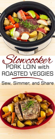 Slowcooker Pork Loin and Roasted Vegetables   SewSimmerAndShare.com #whole30
